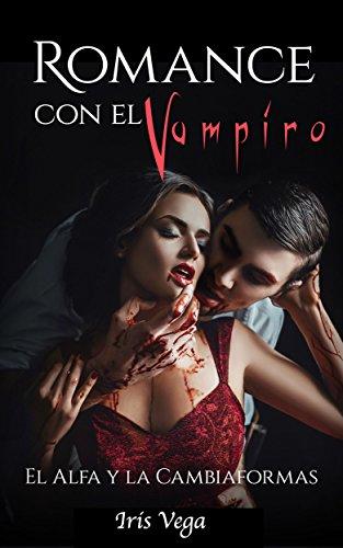 Romance Paranormal con el Vampiro: El Alfa y la Cambiaformas ...