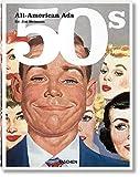 All American Ads of the 50s. Ediz. inglese, francese e tedesca: MI