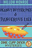 Peanut Butter Pies & Dangerous Lies (Dixie Cupp Diner Mysteries Book 4)