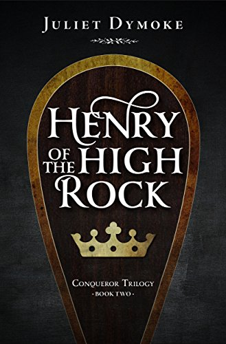 Henry of the High Rock: An epic tale of dynastic struggle and courtly love in Norman England (Conqueror Series Book 2) (English Edition)