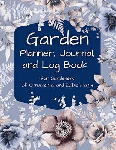 Compare Textbook Prices for Garden Planner Journal and Log Book for Gardeners of Ornamental and Edible Plants: A Complete Organizer for Planning Flower Gardens, Vegetable Gardens, and other Plant Projects  ISBN 9798712309740 by Designs, Honeybee Hound