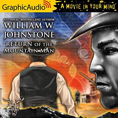Return of the Mountain Man [Dramatized Adaptation] cover art
