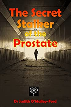 The Secret Stalker of the Prostate by [Judith O'Malley-Ford]