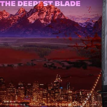 The Deepest Blade
