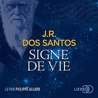 Signe de vie                   De :                                                                                                                                 José Rodrigues Dos Santos                               Lu par :                                                                                                                                 Philippe Allard                      Durée : 20 h et 8 min     2 notations     Global 3,0
