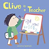 Clive Is a Teacher (Clive s Jobs)
