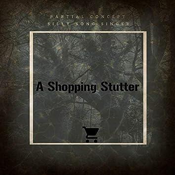 A Shopping Stutter