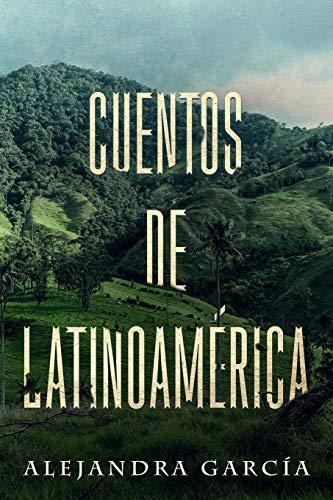 Cuentos de Latinoamérica: Racconti dall'America Latina per i principianti in spagnolo