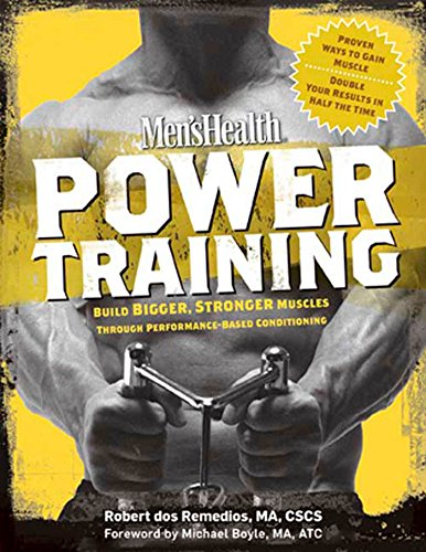 Compare Textbook Prices for Men's Health Power Training: Build Bigger, Stronger Muscles with through Performance-based Conditioning 1 Edition ISBN 9781594865848 by Dos Remedios, Robert,Editors of Men's Health Magazi,Boyle, Michael
