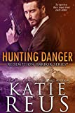Hunting Danger (Redemption Harbor Series Book 5)