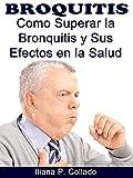 Bronquitis: Como Superar la Bronquitis y  Sus Efectos en la Salud