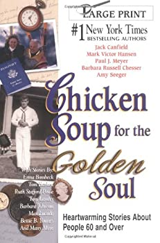 Paperback Chicken Soup for the Golden Soul : Heartwarming Stories for People 60 and Over [Large Print] Book