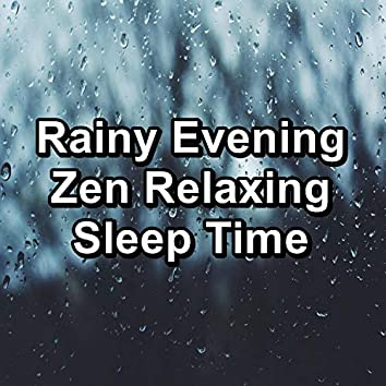 Rainy Evening Zen Relaxing Sleep Time