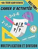 Cahier D'activités - Multiplication et Division avec Corrigé: Exercices Chronométrés - Plus De 1600 Opérations Mathématiques Progressifs CE2/CM1