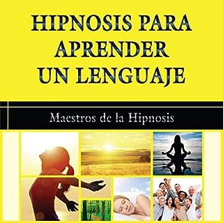 Hipnosis para Aprender un Lenguaje [Hypnosis to Learn a Language] audiobook cover art