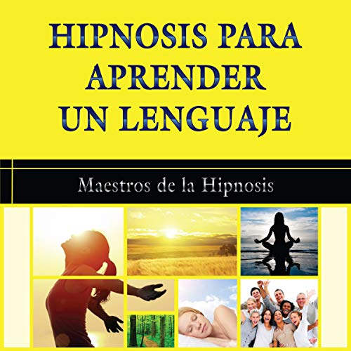 Hipnosis para Aprender un Lenguaje [Hypnosis to Learn a Language] audiobook cover art
