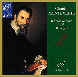 モンテヴェルディ : マドリガーレ集 第2巻 (1590) (Claudio Monteverdi : Il Secondo Libro dei Madrigali ~ 2 / La Fonteverde)