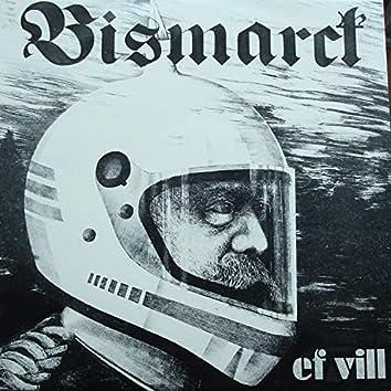 Bismarck Ef Vill