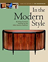 In the Modern Style: Building Furniture Inspired by 20th-Century Tradition (In The Style)