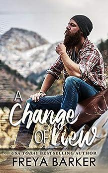A Change Of View (Northern Lights Book 2) by [Freya Barker, Karen Hrdlicka]