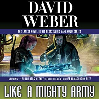 Like a Mighty Army     Safehold, Book 7               Written by:                                                                                                                                 David Weber                               Narrated by:                                                                                                                                 Oliver Wyman                      Length: 27 hrs and 29 mins     2 ratings     Overall 5.0