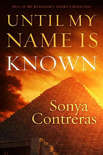 Until My Name Is Known (Tell of My Kingdom's Glory Book 1)