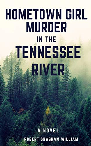 Hometown Girl Murder on Tennessee River: The Last Two Sister Murder: A Mystery and Suspense Novel (English Edition)