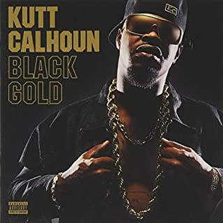 Black Gold [Explicit] by Kutt Calhoun (2013-05-04)