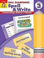 Skill Sharpeners Spell And Write Grade 3 (Skill Sharpeners: Spell & Write)