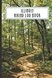 Illinois Hiking Log Book: Memory Book from Adventures on the Trail. Great Gift Idea for Anyone Who Hike and Camp. Handy Size