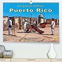 Die grossen Antillen - Puerto Rico (Premium, hochwertiger DIN A2 Wandkalender 2022, Kunstdruck in Hochglanz): Freistaat Puerto Rico - Aussengebiet der Vereinigten Staaten von Amerika. (Monatskalender, 14 Seiten )