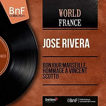 Bonjour Marseille, hommage à Vincent Scotto (Mono Version)