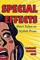 Special Effects: Short Takes on Stylish Prose