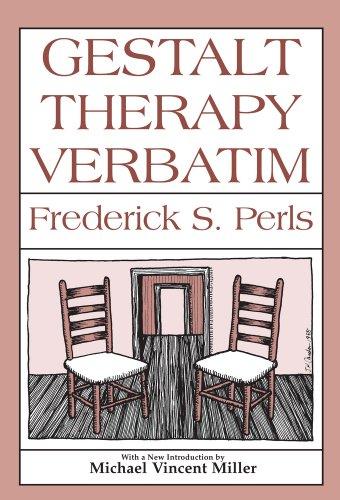 Gestalt Therapy Verbatim (English Edition)