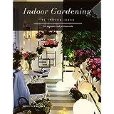 Indoor Gardening: 15 Indoor Ideas