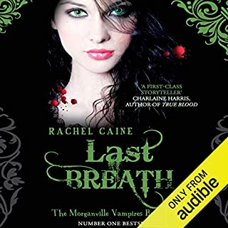 Last Breath     Morganville Vampires, Book 11              By:                                                                                                                                 Rachel Caine                               Narrated by:                                                                                                                                 Katherine Fenton                      Length: 13 hrs and 5 mins     41 ratings     Overall 4.7