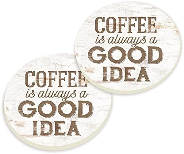 P Graham Dunn Coffee Is Always A Good Idea Whitewash 3 X 3 Ceramic Car Coasters 2 Pack