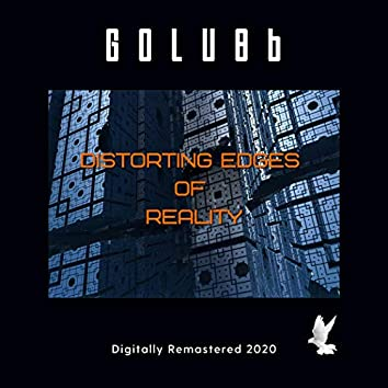 Distorting Edges of Reality (Digitally Remastered 2020)