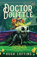 Doctor Dolittle The Complete Collection, Vol. 3: Doctor Dolittle's Zoo; Doctor Dolittle's Puddleby Adventures; Doctor Dolittle's Garden (3)