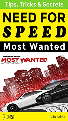 Need for Speed: Most Wanted: Cheats, Glitches, Tips, Tricks & Secrets (English Edition)