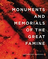 Monuments and Memorials of the Great Famine (Famine Folios) by Catherine Marshall(2015-04-30)