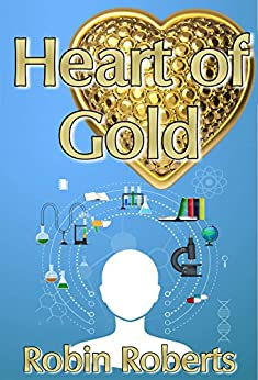 Heart of Gold by [Robin Roberts]