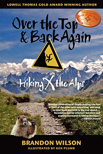 Over the Top & Back Again: Hiking X the Alps [Lingua Inglese]