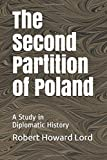 The Second Partition of Poland: A Study in Diplomatic History (Harvard Historical Studies)