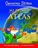 Mi primer atlas (Geronimo Stilton) (Spanish Edition)