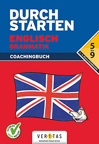 Durchstarten - Englisch - Neubearbeitung - 5.-9. Schulstufe: Grammatik - Erklärung und Training - Übungsbuch mit Lösungen