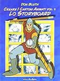 Creare i cartoni animati. Lo storyboard (Vol. 1)