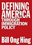 Defining America: Through Immigration Policy (Maping Racisms)