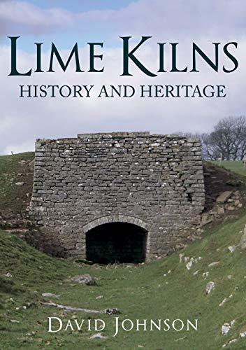 Lime Kilns: History and Heritage (English Edition)