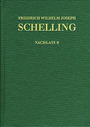 Friedrich Wilhelm Joseph Schelling: Historisch-Kritische Ausgabe / Reihe II: Nachlass. Band 8: Stuttgarter Privatvorlesungen. Nachschrift E.F. V. ... System (1810): Reihe II: Nachlaß. Band 8